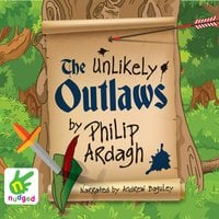 The Unlikely Outlaws - Philip Ardagh