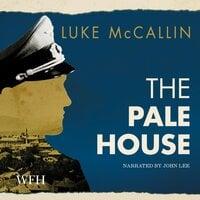 The Pale House: Gregor Reinhardt series, Book 2 - Luke McCallin