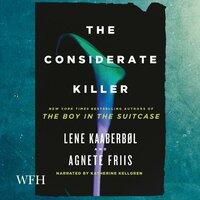 The Considerate Killer - Agnete Friis,Lene Kaaberbøl,Multiple Authors
