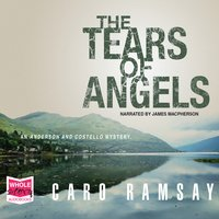 The Tears of Angels: Anderson and Costello, Book 6 - Caro Ramsay