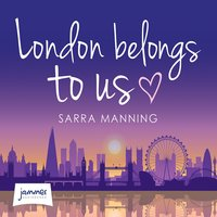 London Belongs to Us - Sarra Manning