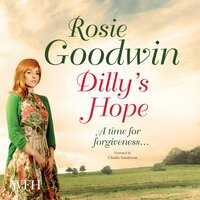 Dilly's Hope: Book 3 - Rosie Goodwin