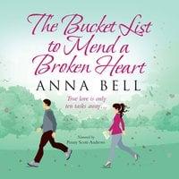 The Bucket List to Mend a Broken Heart - Anna Bell