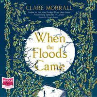 When The Floods Came - Clare Morrall