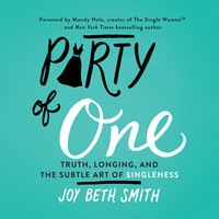 Party of One - Truth, Longing, and the Subtle Art of Singleness - David Holmes