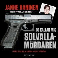 De kallar mig Solvallamördaren - Ivar Andersen, Janne Raninen