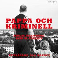 Pappa och kriminell - Niklas Malmborg, Geir W. Stakset