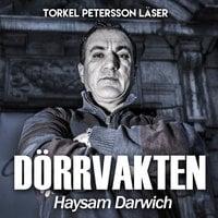 Dörrvakten - Haysam Darwich - S1E1 - Theodor Lundgren, Haysam Darwich