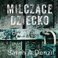 Milczące dziecko - Sarah A. Denzil