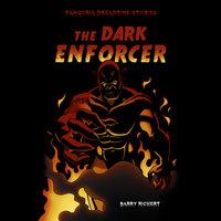 The Dark Enforcer - Barry Richert