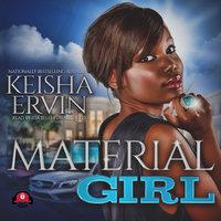 Material Girl - Keisha Ervin