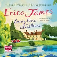 Coming Home to Island House - Erica James
