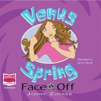 Venus Spring: Face Off - Jonny Zucker