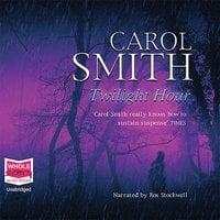 Twilight Hour - Carol Smith