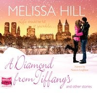 A Diamond From Tiffany's and Other Stories - Melissa Hill