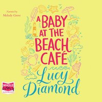 A Baby at the Beach Café - Lucy Diamond