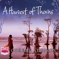 A Harvest of Thorns - Corban Addison