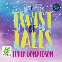 A Twist of Tales - Julia Donaldson