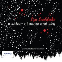 A Shiver of Snow and Sky - Lisa Lueddecke