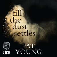 Till the Dust Settles - Pat Young