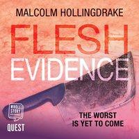 Flesh Evidence (DCI Bennett Book 3) - Malcolm Hollingdrake