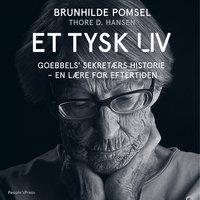 Et tysk liv - Thore D. Hansen, Brunhilde Pomsel
