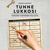 Tunne lukkosi - Vapaudu tunteiden vallasta - Kimmo Takanen