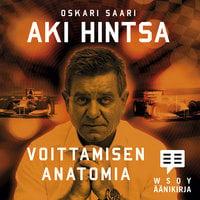 Aki Hintsa - Voittamisen anatomia - Oskari Saari