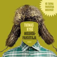 Mielensäpahoittaja - Tuomas Kyrö