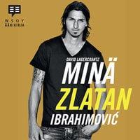 Minä, Zlatan Ibrahimovic - David Lagercrantz