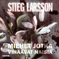 Miehet jotka vihaavat naisia - Stieg Larsson