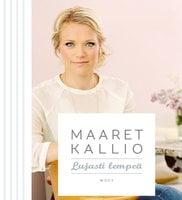 Lujasti lempeä - Maaret Kallio