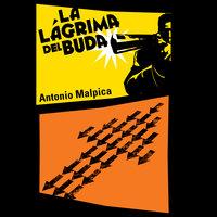 La lágrima del Buda - Antonio Malpica