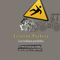 Los trabajos perdidos - Cristina Pacheco