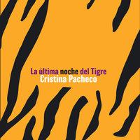 La última noche del tigre - Cristina Pacheco