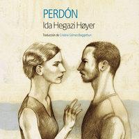 Perdón - Ida Hegazi Hoyer