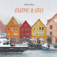 Corazones de gofre - Maria Parr