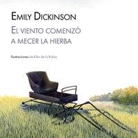 El viento comenzó a mecer la hierba - Emily Dickinson