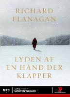 Lyden af en hånd der klapper - Richard Flanagan