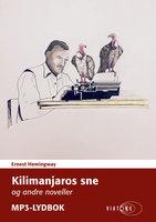 Kilimanjaros sne og andre noveller - Ernest Hemingway