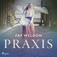 Praxis - Fay Weldon