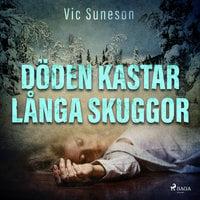 Döden kastar långa skuggor - Vic Suneson