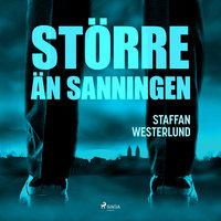 Större än sanningen - Staffan Westerlund