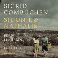 Sidonie & Nathalie : Från Limhamn till Lofoten - Sigrid Combüchen