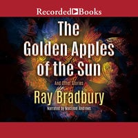 The Golden Apples of the Sun - Ray Bradbury