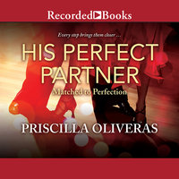 His Perfect Partner - Priscilla Oliveras