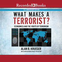 What Makes a Terrorist? - Alan B. Krueger