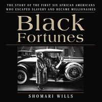 Black Fortunes - Shomari Wills