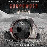 Gunpowder Moon - David Pedreira
