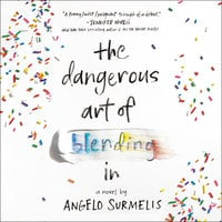The Dangerous Art of Blending In - Angelo Surmelis